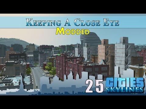 Cities Skylines Modded :: E25 :: Keeping A Close Eye