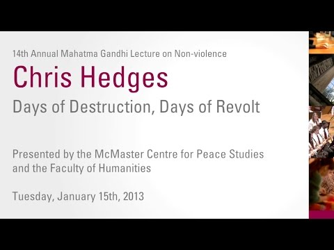 14th Annual Gandhi Lecture on Nonviolence with Chris Hedges: Days of Destruction, Days of Revolt