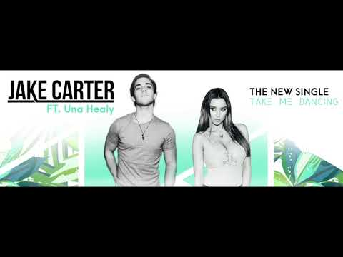 Jake Carter  Take Me Dancing feat. Una Healy
