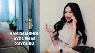 Ham Dam SHOU - Ayol emas, xayol bu | Хам Дам ШОУ - Хаёл эмас, хаёл бу