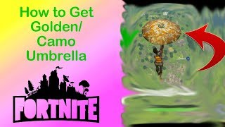 HOW TO GET THE GOLDEN/CAMO UMBRELLA IN FORTNITE
