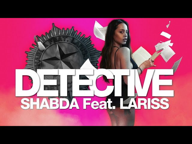 Shabda feat. Lariss - Detective