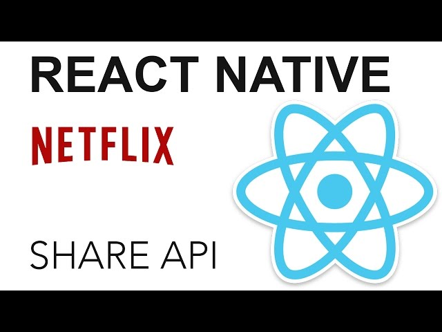 React Native - Netflix App: Share API