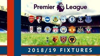 2018/19 Premier League Fixtures   All The Dates