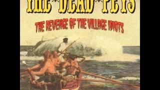 THE DEAD PETS - The Revenge Of The Village Idiots ( FULL)