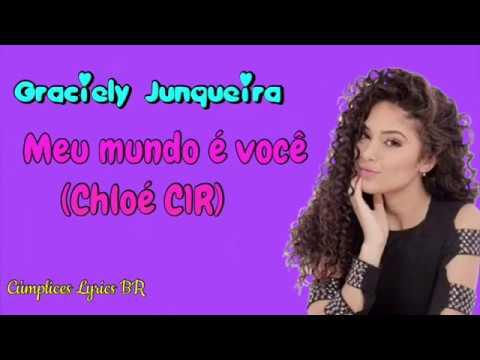 0d86d0f3da034 Graciely Junqueira (Chloé)- Meu mundo é você (Letra) - YouTube