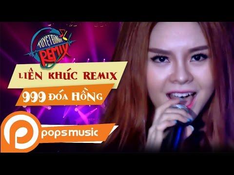 Liên Khúc Remix 999 Đóa Hồng - Hãy Cho Tôi | Saka Trương Tuyền, Vũ Hà (Tuyệt Đỉnh Remix)