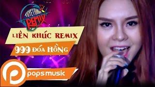 Liên Khúc Remix 999 Đóa Hồng - Hãy Cho Tôi   Saka Trương Tuyền, Vũ Hà (Tuyệt Đỉnh Remix)