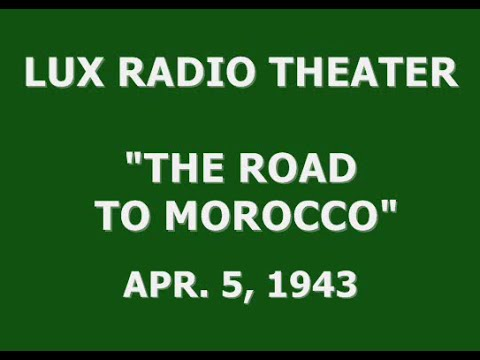 "LUX RADIO THEATER -- ""THE ROAD TO MOROCCO"" (4-5-43)"