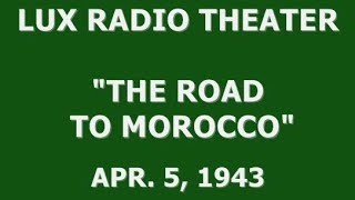 LUX RADIO THEATER THE ROAD TO MOROCCO 4 5 43