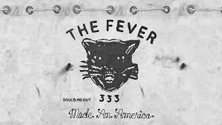THE FEVER 333 - Soul'd Me Out