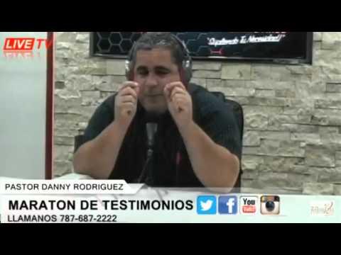 MARATON DE TESTIMONIOS  PASTOR DANNY RODRIGUEZ