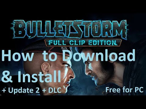 How To Download & Install Bulletstorm - Full Clip Edition [FitGirl Repack] [Tested & Played]
