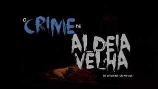 O Crime de Aldeia Velha | Bernardo Santareno | no Palácio do Bolhão