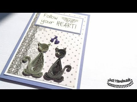 ~JustHandmade~ Quilling cats - card - tutorial