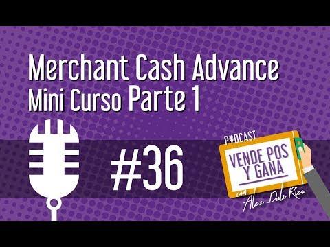 36: Avance de Efectivo para Negocios ó Merchant Cash Advance Mini Curso Parte 1
