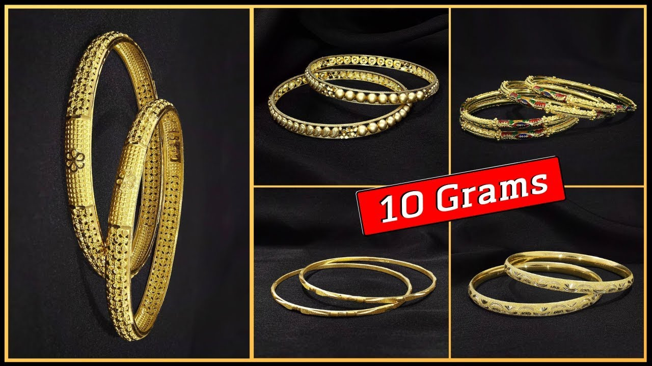 Latest Gold Bangles Designs In 10 Grams With Price 2019 Youtube