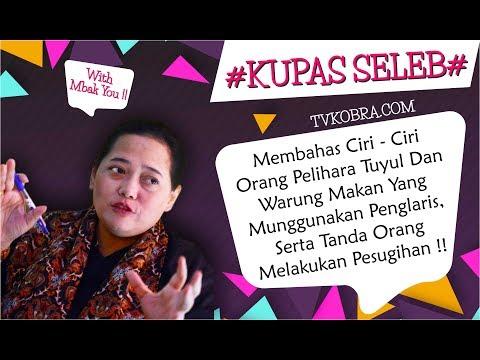 # KUPAS SELEB With MBAK YOU# Ciri - Ciri Orang Yang Pelihara Tuyul U0026 Melakukan Pesugihan