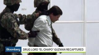 How Mexico Recaptured Drug Lord 'El Chapo'