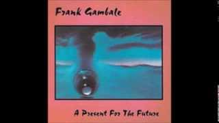 Frank Gambale - The Natives Are Restless (A Present for the Future)