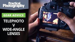 Photography tips - Telephoto v wide-angle lenses