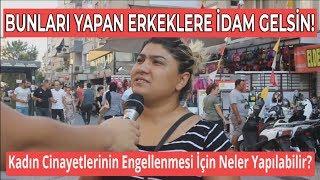 TÜRKİYE 'DE KADIN CİNAYETLERİ  - SOKAK RÖPORTAJLARI