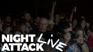 Night Attack Live, the Live Experience...LIVE!
