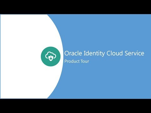 Oracle Identity Cloud Service Product Tour