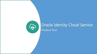 Oracle Identity Cloud Service Product Tour video thumbnail