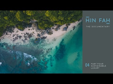 Sustainable Luxury | Hin Fah - The Documentary (Part Four)