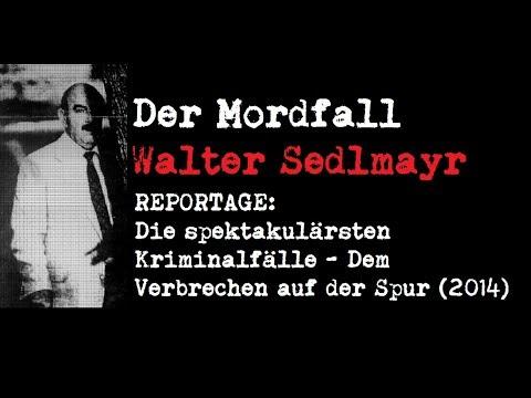 Der Mordfall Walter Sedlmayr  Die spektakulärsten Kriminalfälle Dem Verbrechen auf der Spur