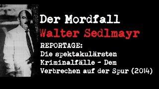 Der Mordfall Walter Sedlmayr - Die spektakulärsten Kriminalfälle (Dem Verbrechen auf der Spur)