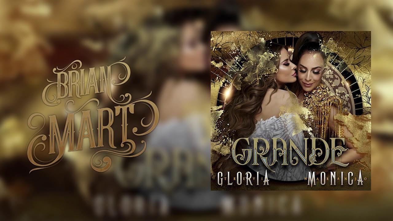 Download Gloria Trevi & Mónica Naranjo- Grande (Brian Mart Official Remix)