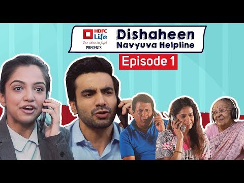 Dishaheen Navyuva Helpline For Clueless Millennials: Episode 1 ft. Ayush Mehra & Ahsaas Channa