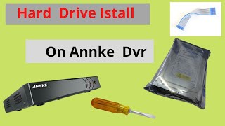 HARD DRIVE INSTALL ON ANNKE DVR OR SIMULAIR