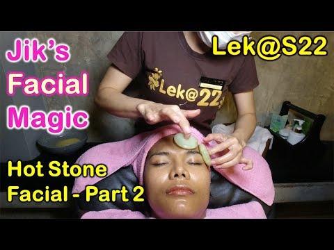 Jik's Facial Magic - Hot Stone Facial Treatment Lek@22  Part 2