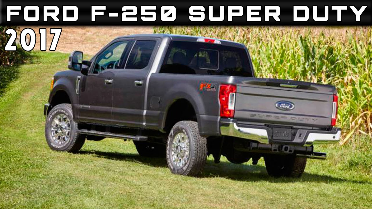 2017 Ford Super Duty Specs >> 2017 Ford F 250 Super Duty Review Rendered Price Specs Release Date