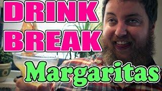 Drink Break: Margaritas