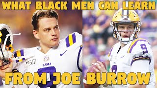 What Black Men Can learn From Joe Burrow
