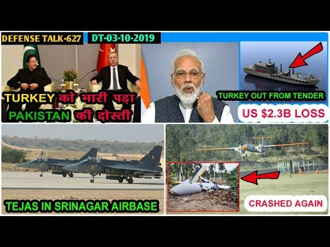 Indian Defence News:Turkey out from Naval Tender,Tejas deployement in Srinagar,Tapas-201 crashed