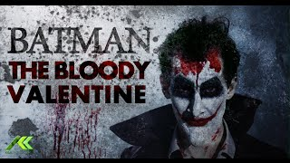 Batman: The Bloody Valentine (Live action Fan film)