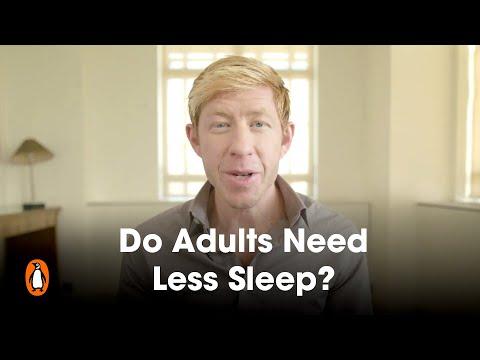 Do Adults Need Less Sleep? | Matthew Walker