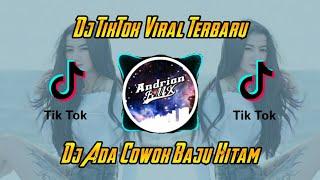 Dj Cowok Baju Hitam || Dj TikTok Viral.!!