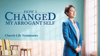 "2020 Christian Testimony Video | ""How I Changed My Arrogant Self"""