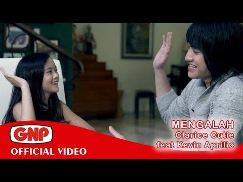 Clarice Cutie Feat Kevin Aprilio - MENGALAH (Official Video)