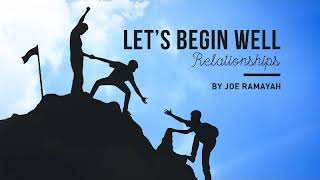 LET'S BEGIN WELL - RELATIONSHIPS (E) by Ps. Joe Ramayah (20 January 2019)