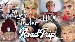 Andy Fowler from RoadTrip Musical.ly Compilation
