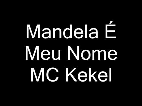 MC Kekel - Mandela É Meu Nome (letra)