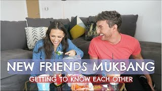 NEW FRIENDS MUKBANG (GETTING TO KNOW EACH OTHER!)