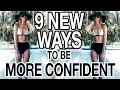 HOW TO BE CONFIDENT: 9 WAYS TO BE MORE CONFIDENT!